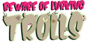 Beware of Lurking Trolls